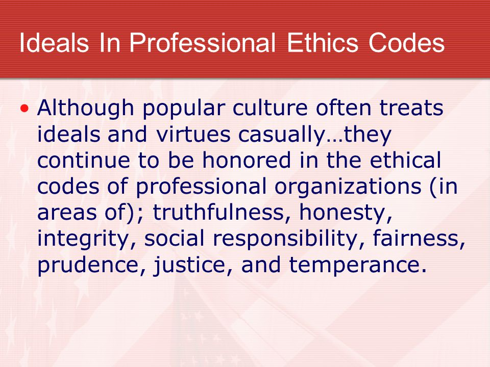 Ideals In Professional Ethics Codes