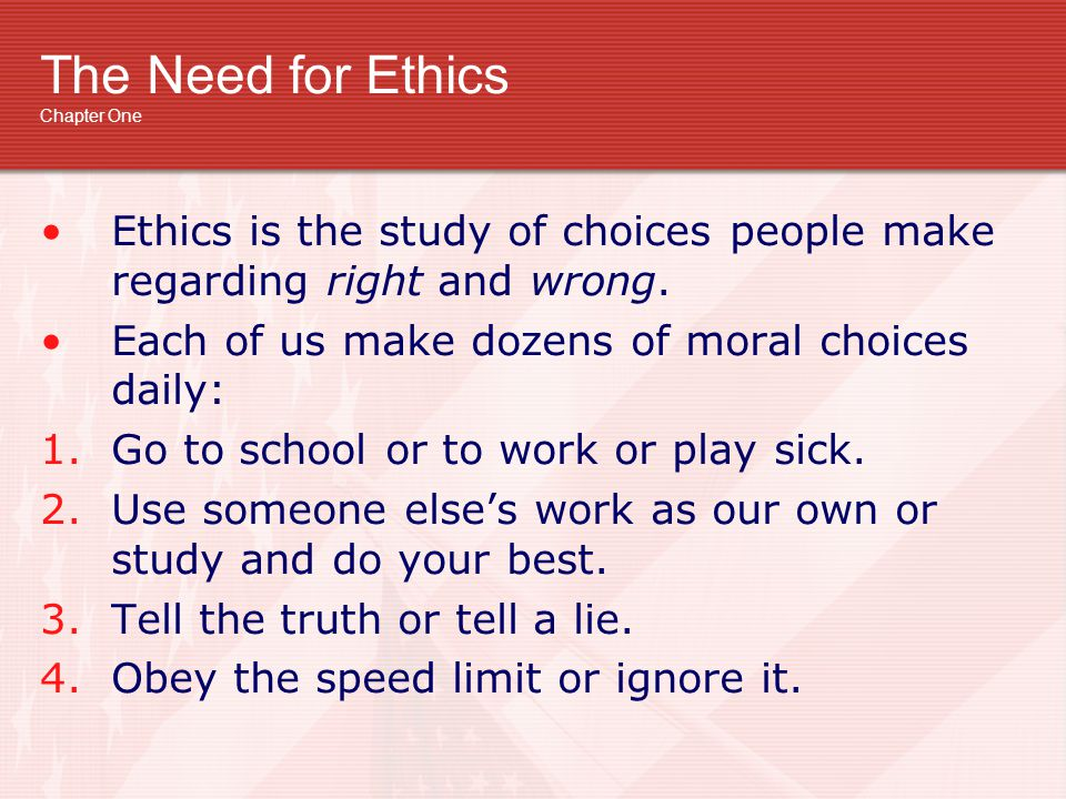 The Need for Ethics Chapter One