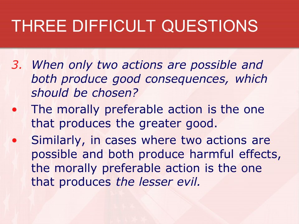 THREE DIFFICULT QUESTIONS