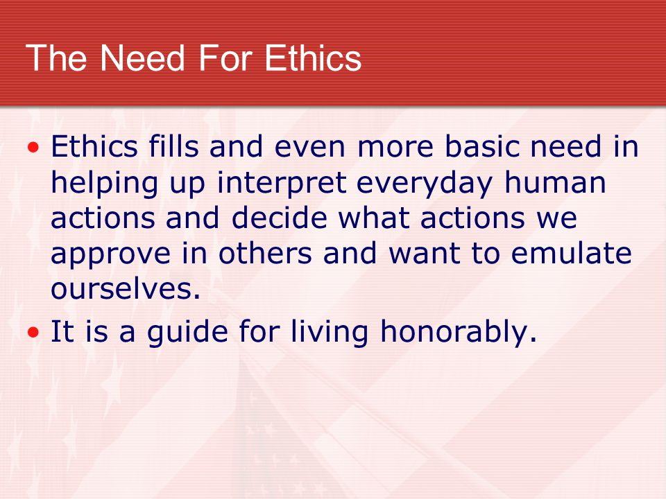 The Need For Ethics