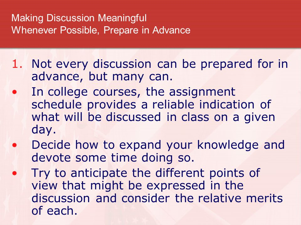Making Discussion Meaningful Whenever Possible, Prepare in Advance