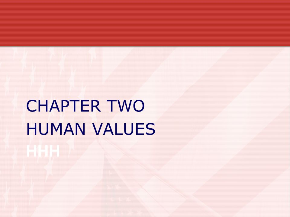 CHAPTER TWO HUMAN VALUES HHH