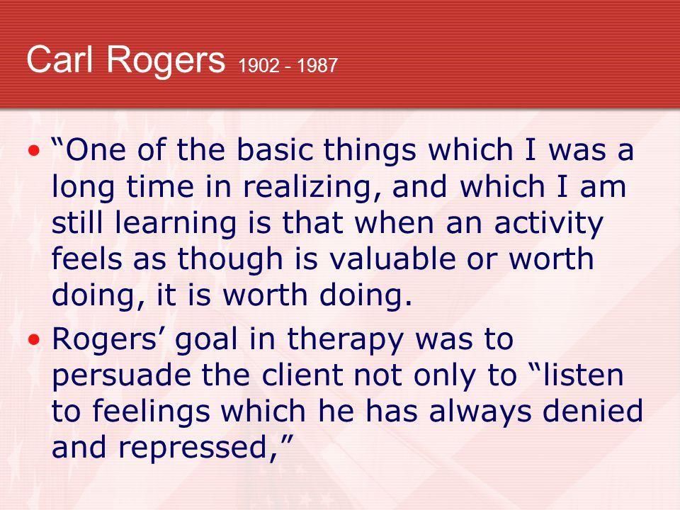 Carl Rogers 1902 - 1987