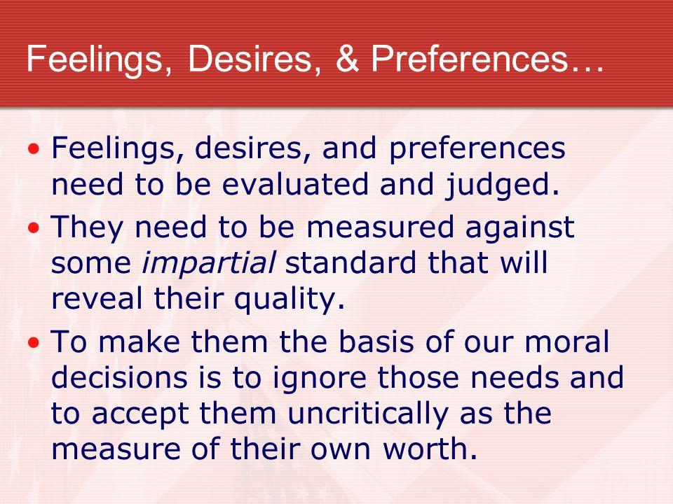 Feelings, Desires, & Preferences…
