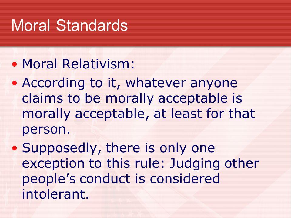 Moral Standards Moral Relativism: