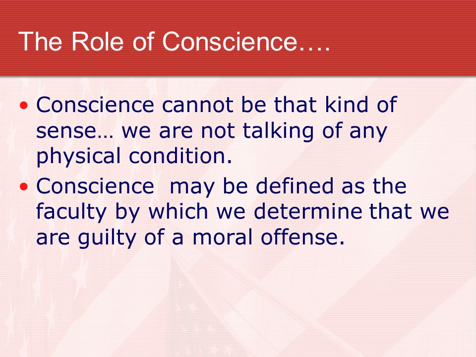 The Role of Conscience….
