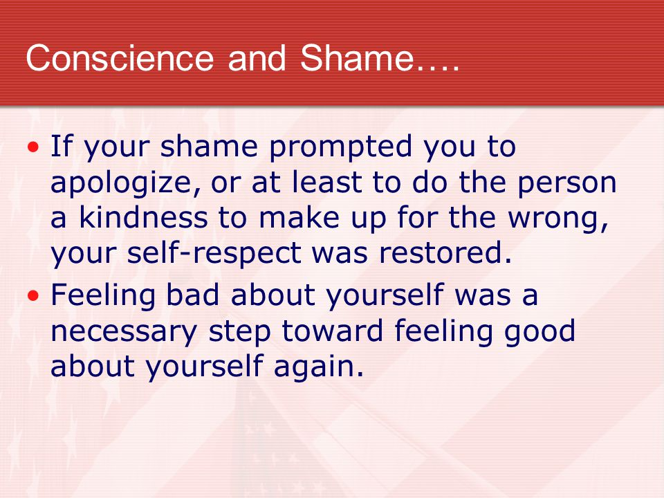 Conscience and Shame….