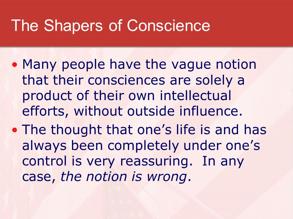 The Shapers of Conscience