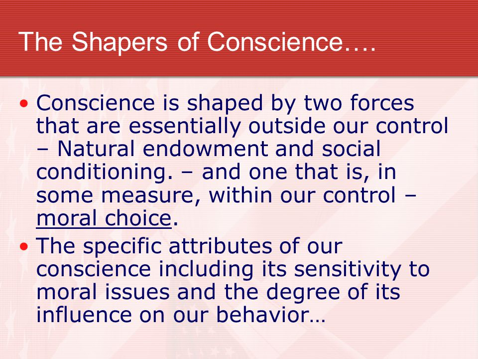 The Shapers of Conscience….