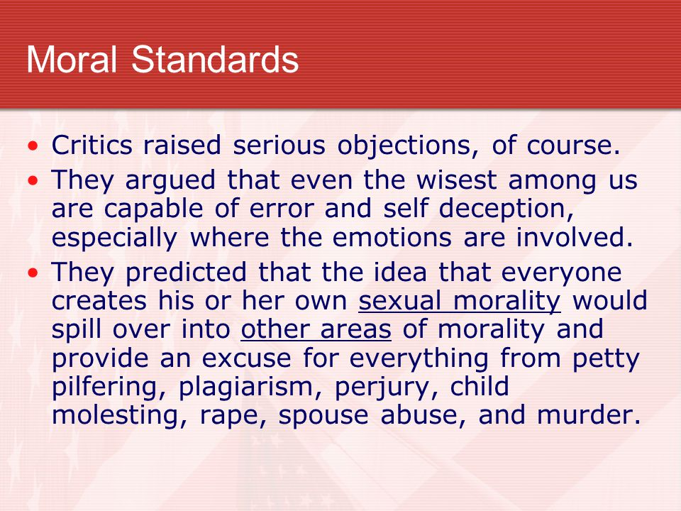 Moral Standards Critics raised serious objections, of course.