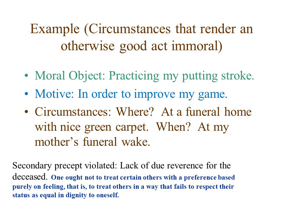 Example (Circumstances that render an otherwise good act immoral)