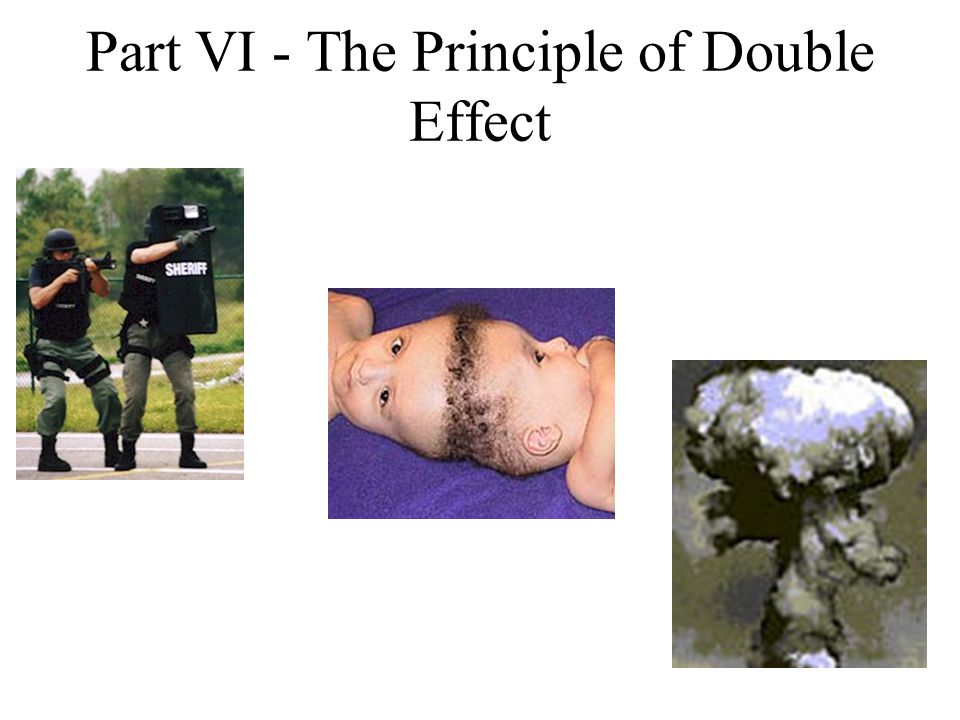 Part VI - The Principle of Double Effect
