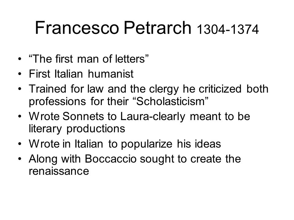 Francesco Petrarch 1304-1374 The first man of letters