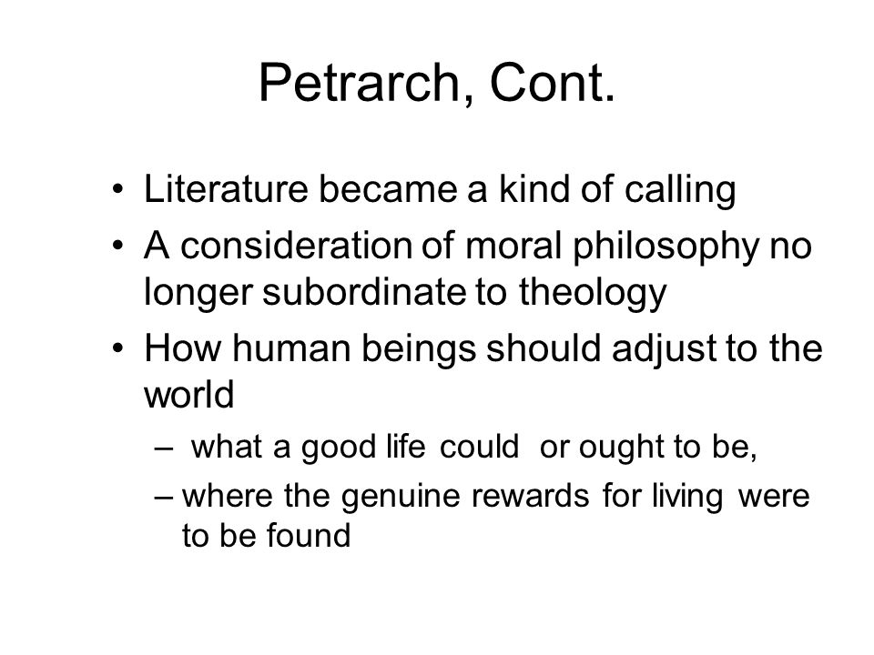 Petrarch, Cont. Literature became a kind of calling