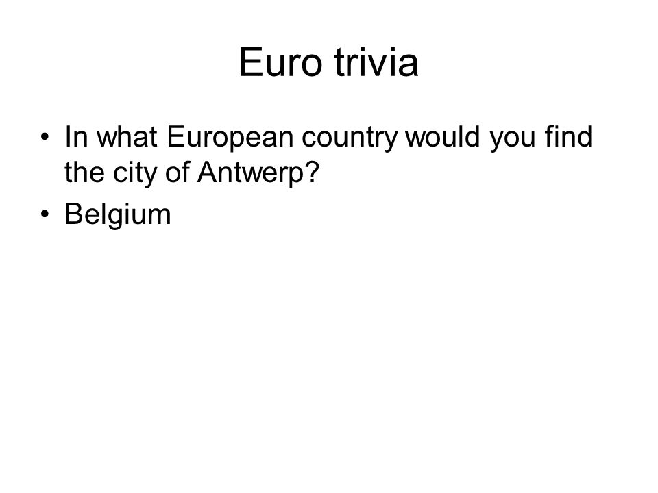 Euro trivia In what European country would you find the city of Antwerp Belgium