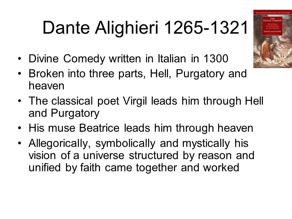 Dante Alighieri 1265-1321 Divine Comedy written in Italian in 1300
