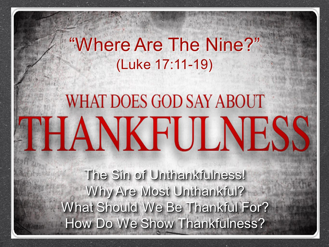 Where Are The Nine (Luke 17:11-19) The Sin of Unthankfulness!