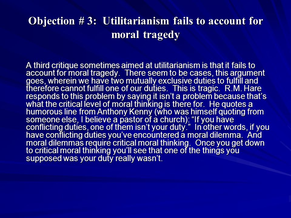 Objection # 3: Utilitarianism fails to account for moral tragedy