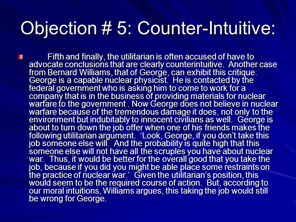 Objection # 5: Counter-Intuitive: