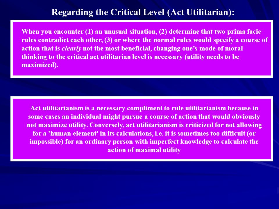 Regarding the Critical Level (Act Utilitarian):