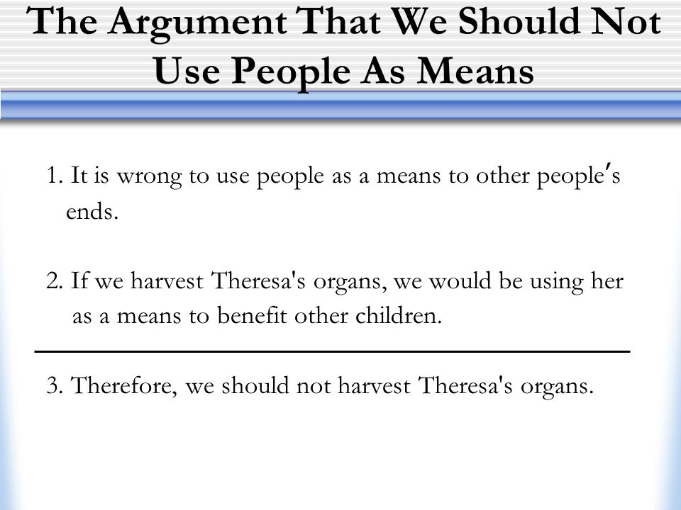 The Argument That We Should Not Use People As Means