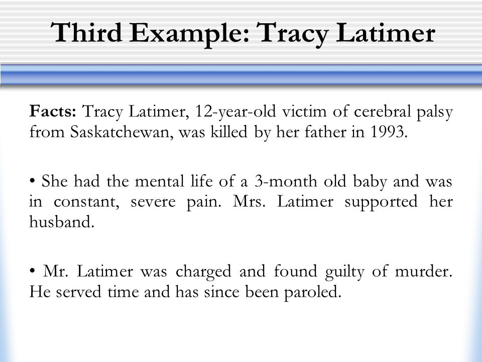 Third Example: Tracy Latimer