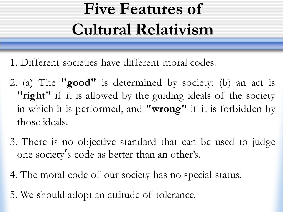 Five Features of Cultural Relativism