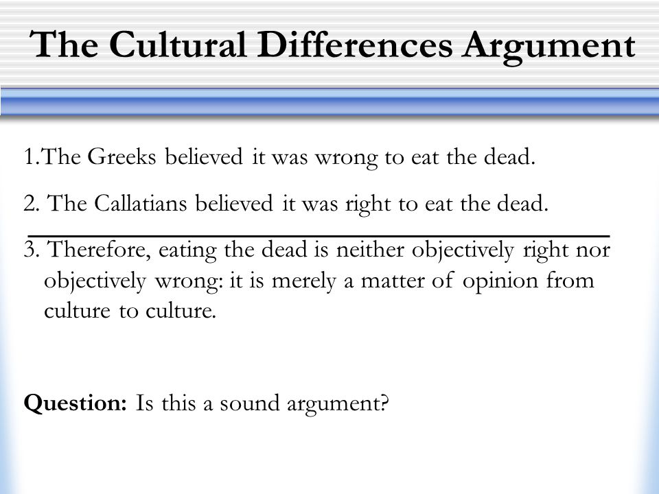 The Cultural Differences Argument