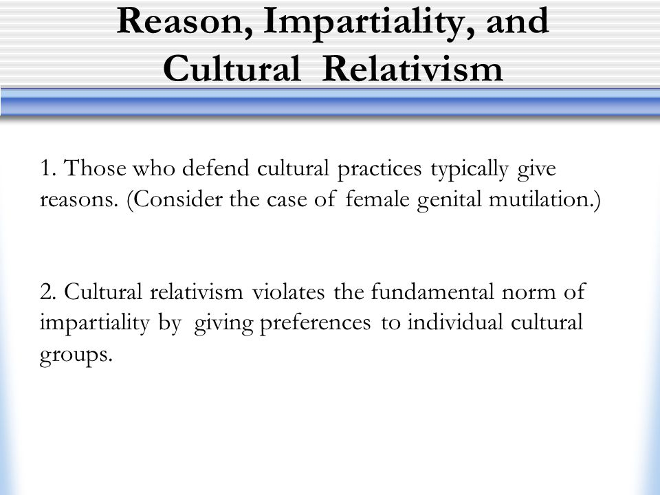 Reason, Impartiality, and Cultural Relativism