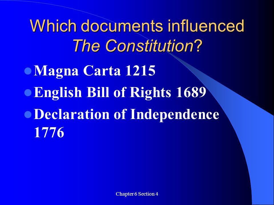 Which documents influenced The Constitution