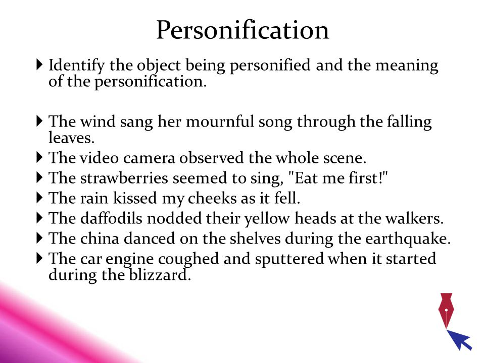Personification Identify the object being personified and the meaning of the personification.