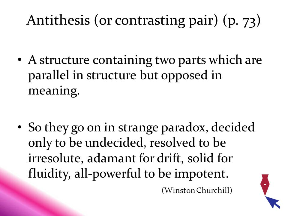 Antithesis (or contrasting pair) (p. 73)