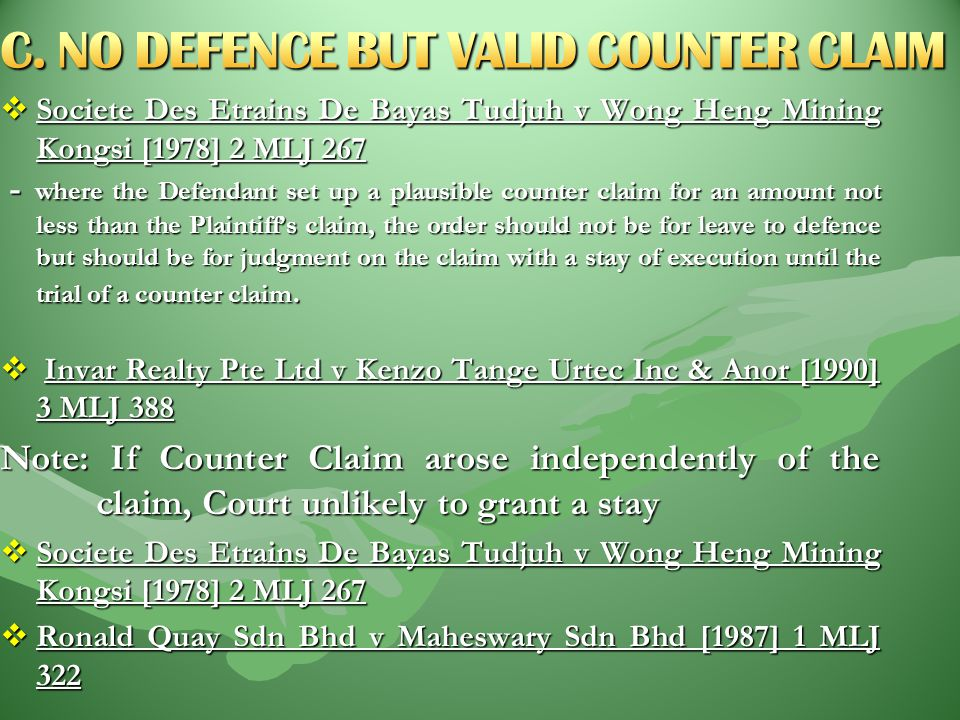 C. NO DEFENCE BUT VALID COUNTER CLAIM