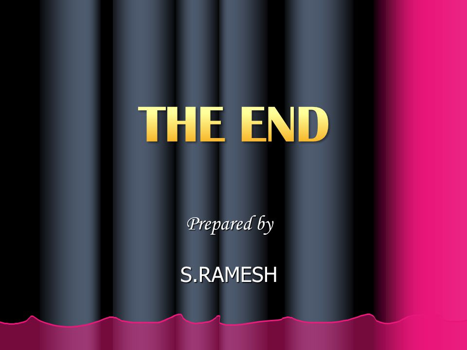 THE END Prepared by S.RAMESH