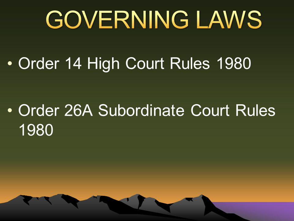 GOVERNING LAWS Order 14 High Court Rules 1980