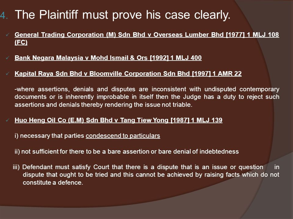 The Plaintiff must prove his case clearly.