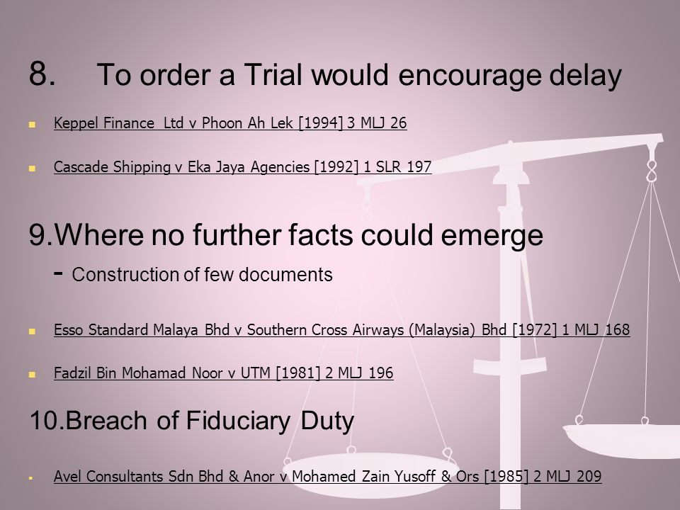 8. To order a Trial would encourage delay