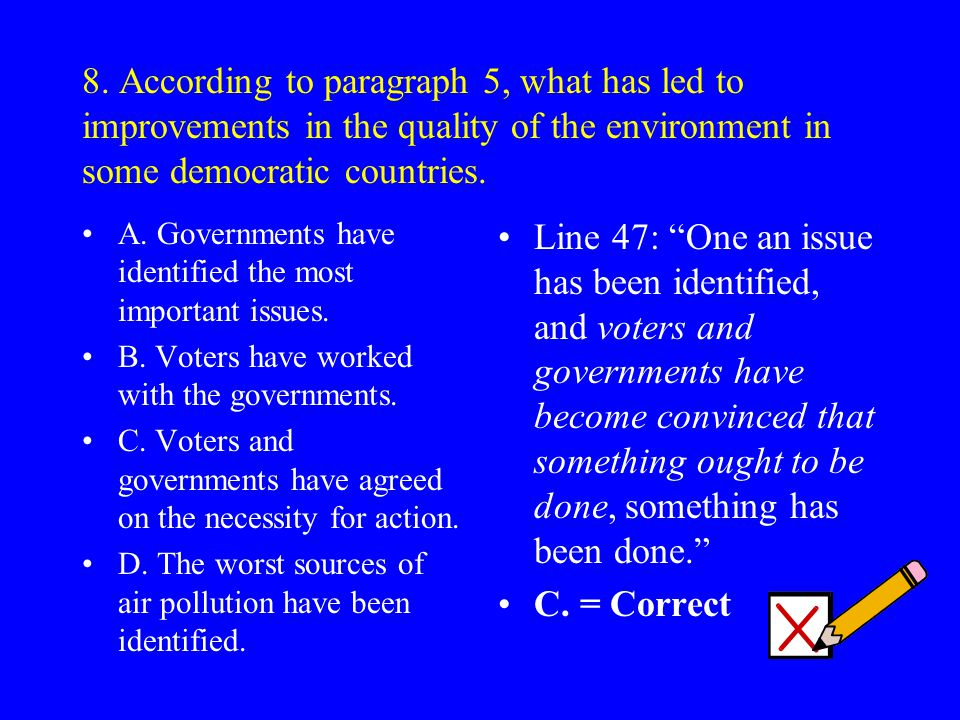 8. According to paragraph 5, what has led to improvements in the quality of the environment in some democratic countries.