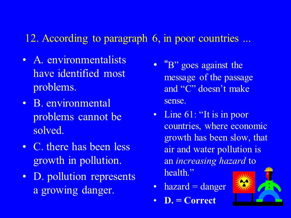 12. According to paragraph 6, in poor countries ...