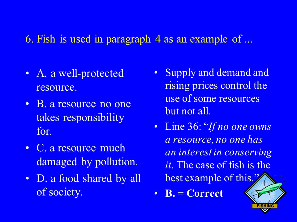 6. Fish is used in paragraph 4 as an example of ...