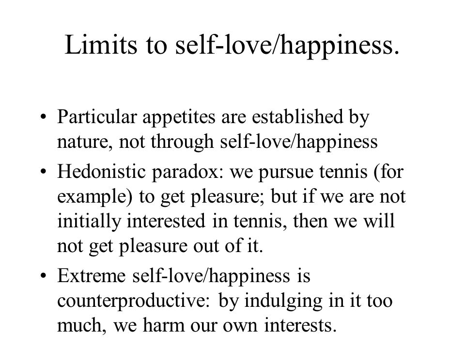 Limits to self-love/happiness.
