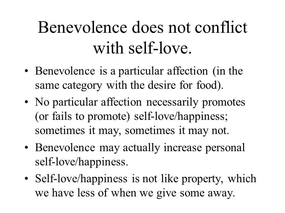 Benevolence does not conflict with self-love.
