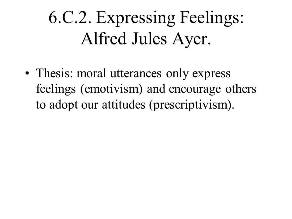 6.C.2. Expressing Feelings: Alfred Jules Ayer.