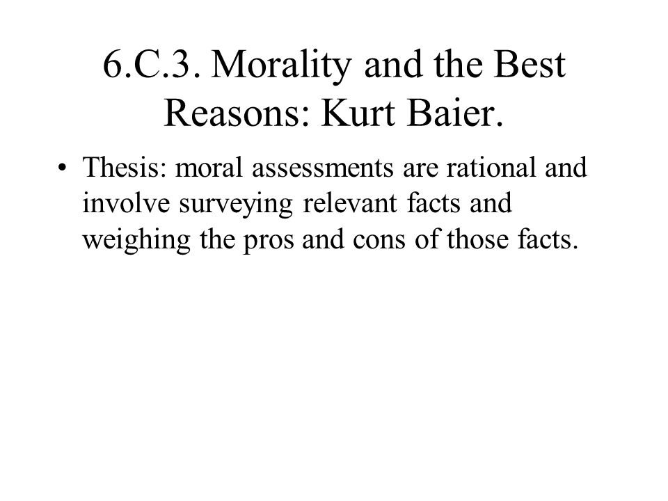 6.C.3. Morality and the Best Reasons: Kurt Baier.