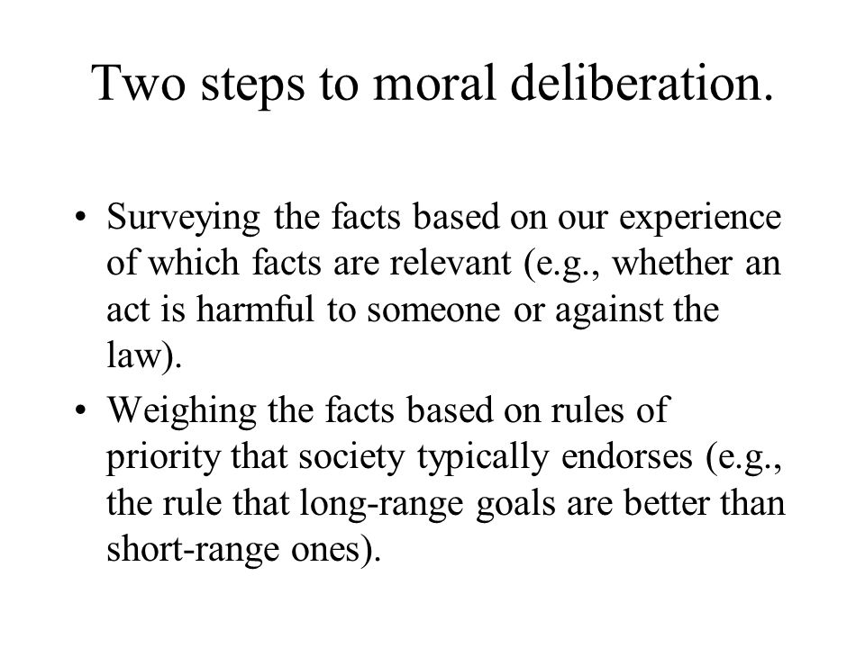 Two steps to moral deliberation.