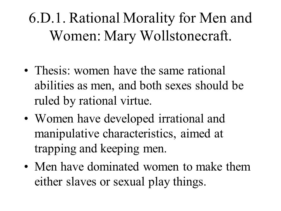6.D.1. Rational Morality for Men and Women: Mary Wollstonecraft.