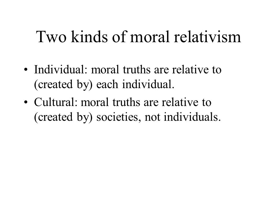 Two kinds of moral relativism