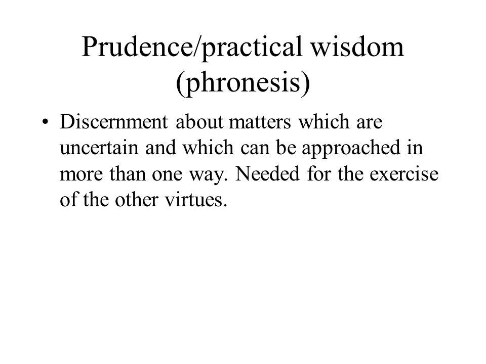 Prudence/practical wisdom (phronesis)