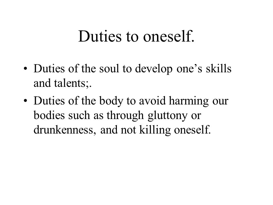 Duties to oneself. Duties of the soul to develop one's skills and talents;.
