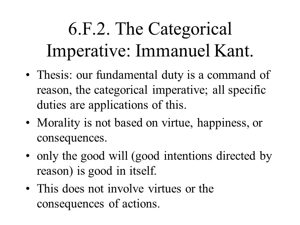 6.F.2. The Categorical Imperative: Immanuel Kant.